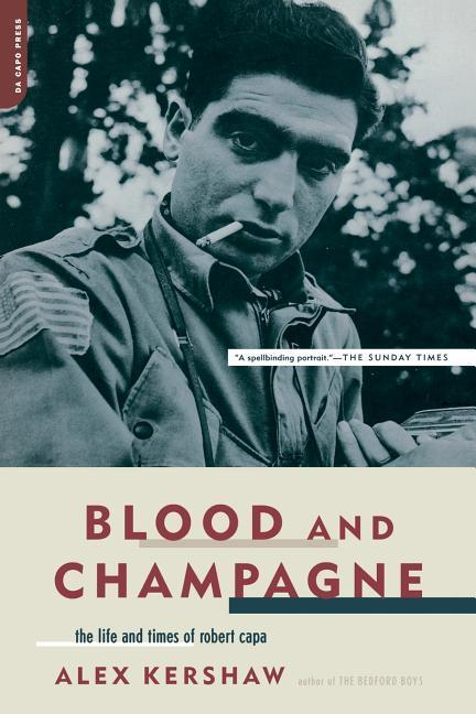Blood and Champagne: The Life and Times of Robert Capa als Taschenbuch