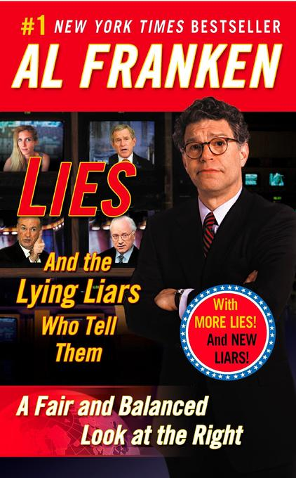 Lies: And the Lying Liars Who Tell Them: A Fair and Balanced Look at the Right als Taschenbuch