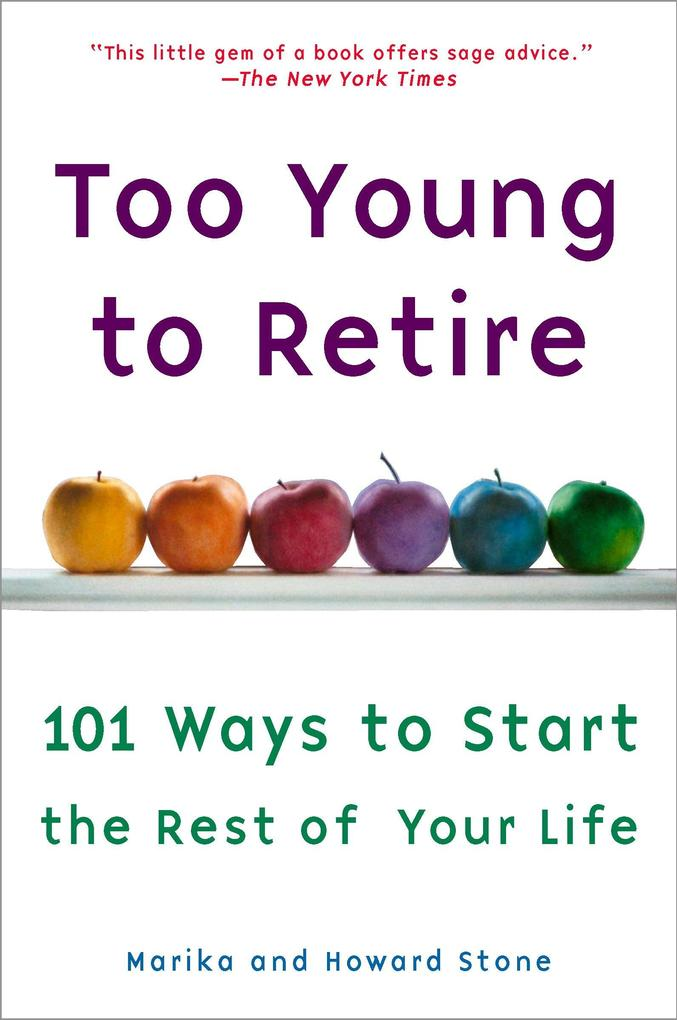 Too Young to Retire: An Off-The Road Map to the Rest of Your Life als Taschenbuch