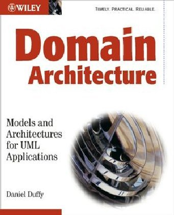 Domain Architectures: Models and Architectures for UML Applications als Taschenbuch