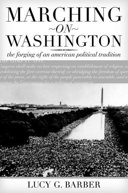 Marching on Washington: The Forging of an American Political Tradition als Taschenbuch