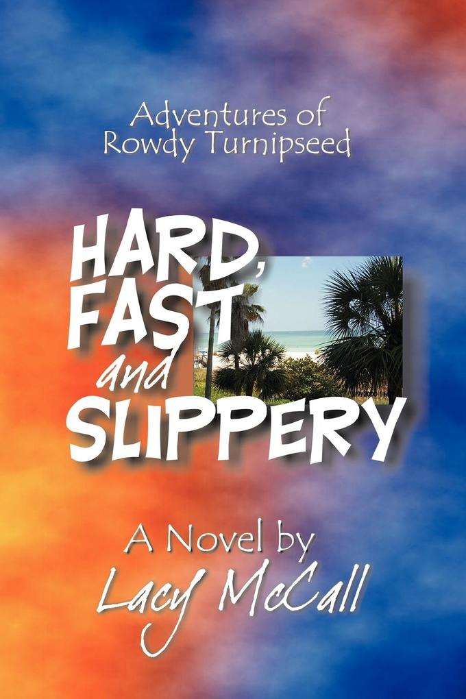 Hard, Fast and Slippery: Adventures of Rowdy Turnipseed als Taschenbuch