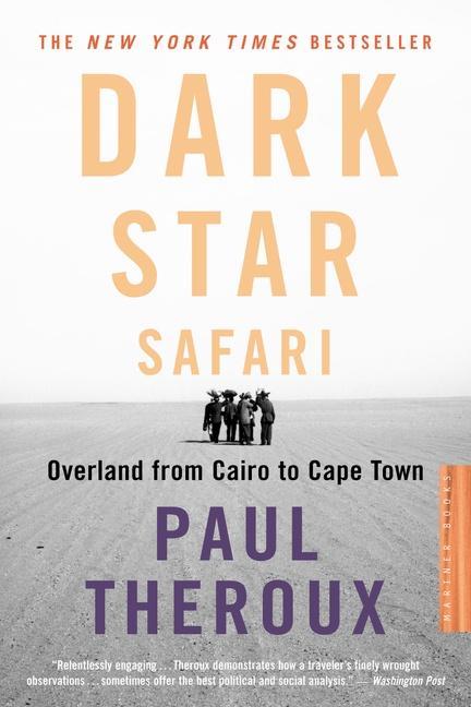 Dark Star Safari: Overland from Cairo to Capetown als Taschenbuch