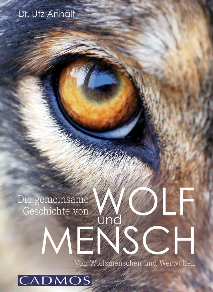 Die gemeinsame Geschichte von Wolf und Mensch a...