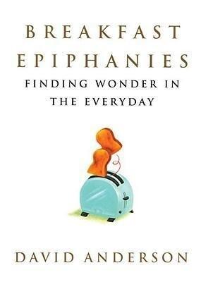 Breakfast Epiphanies: Finding Wonder in the Everyday als Taschenbuch