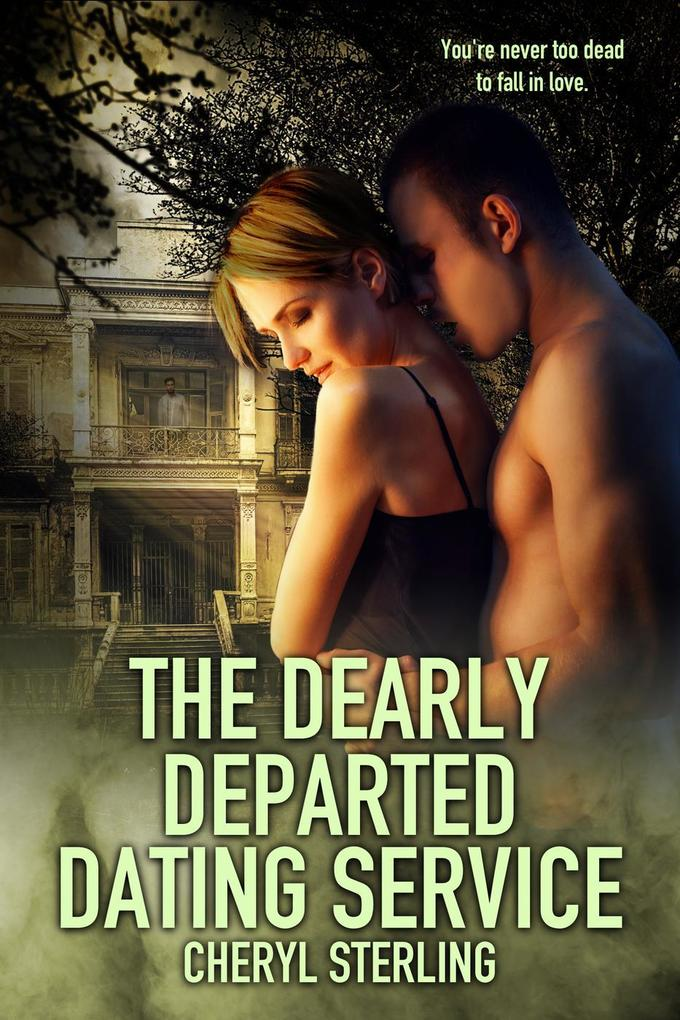 The Dearly Departed Dating Service als eBook Do...