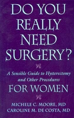 Do You Really Need Surgery?: A Sensible Guide to Hysterectomy and Other Procedures for Women als Taschenbuch