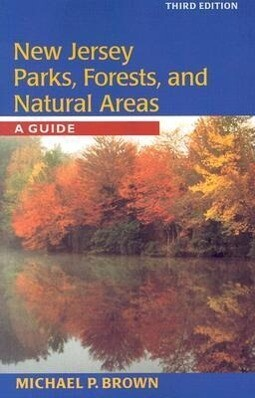 New Jersey Parks, Forests, and Natural Areas: A Guide als Taschenbuch