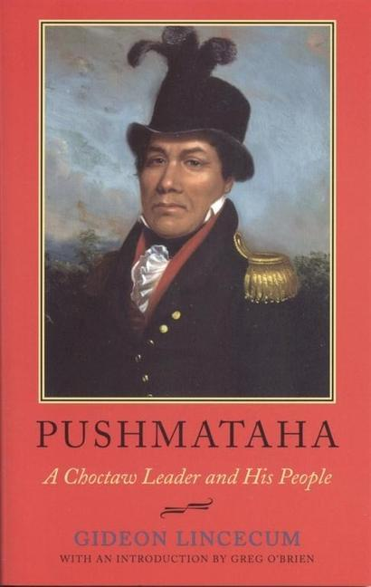 Pushmataha: A Choctaw Leader and His People als Taschenbuch