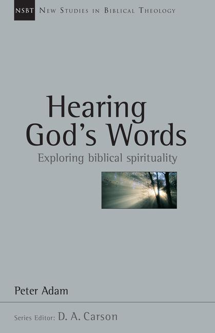 Hearing God's Words: Exploring Biblical Spirituality als Taschenbuch