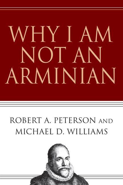 Why I Am Not an Arminian als Taschenbuch