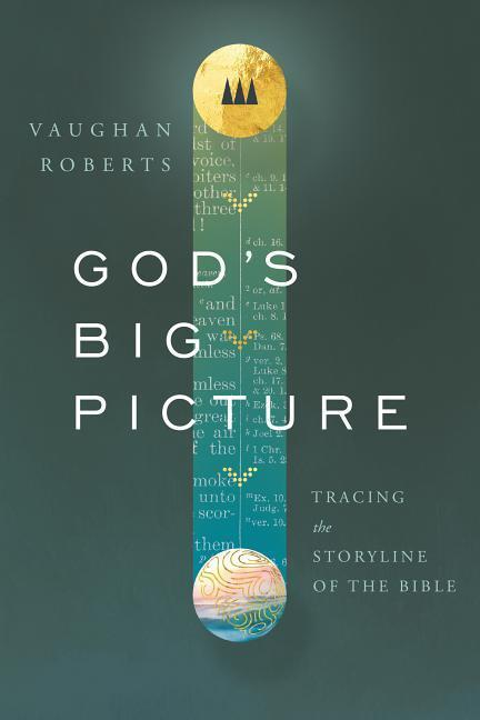 God's Big Picture: Tracing the Story-Line of the Bible als Taschenbuch