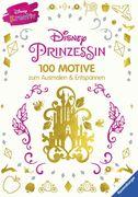 Disney kreativ: Disney Prinzessin - 100 Motive zum Ausmalen und Entspannen