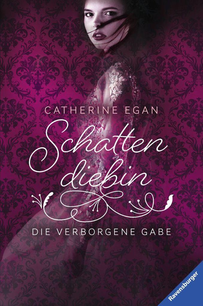 Schattendiebin, Band 1: Die verborgene Gabe als Buch