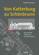 Von Katterberg zu Schönbrunn