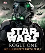 Star Wars Rogue One' Die illustrierte Enzyklopädie