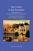 Dokumente zur Geschichte der europäischen Expansion 5. Das Leben in den Kolonien