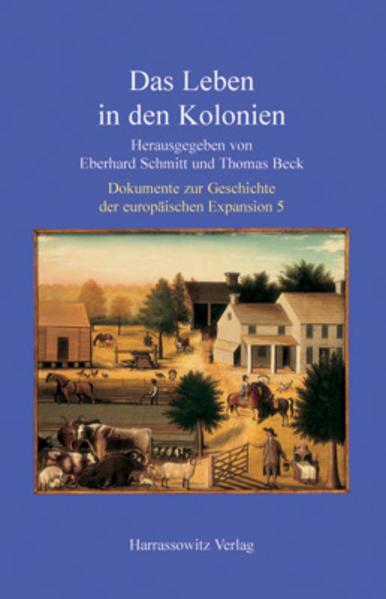 Dokumente zur Geschichte der europäischen Expansion 5. Das Leben in den Kolonien als Buch