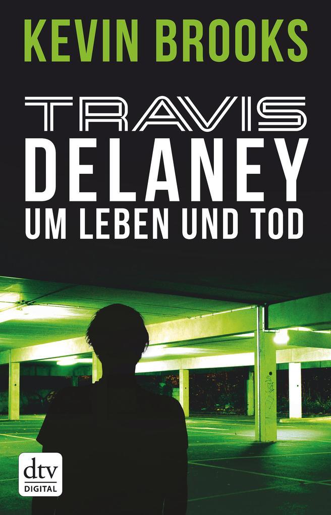 Travis Delaney - Um Leben und Tod als eBook