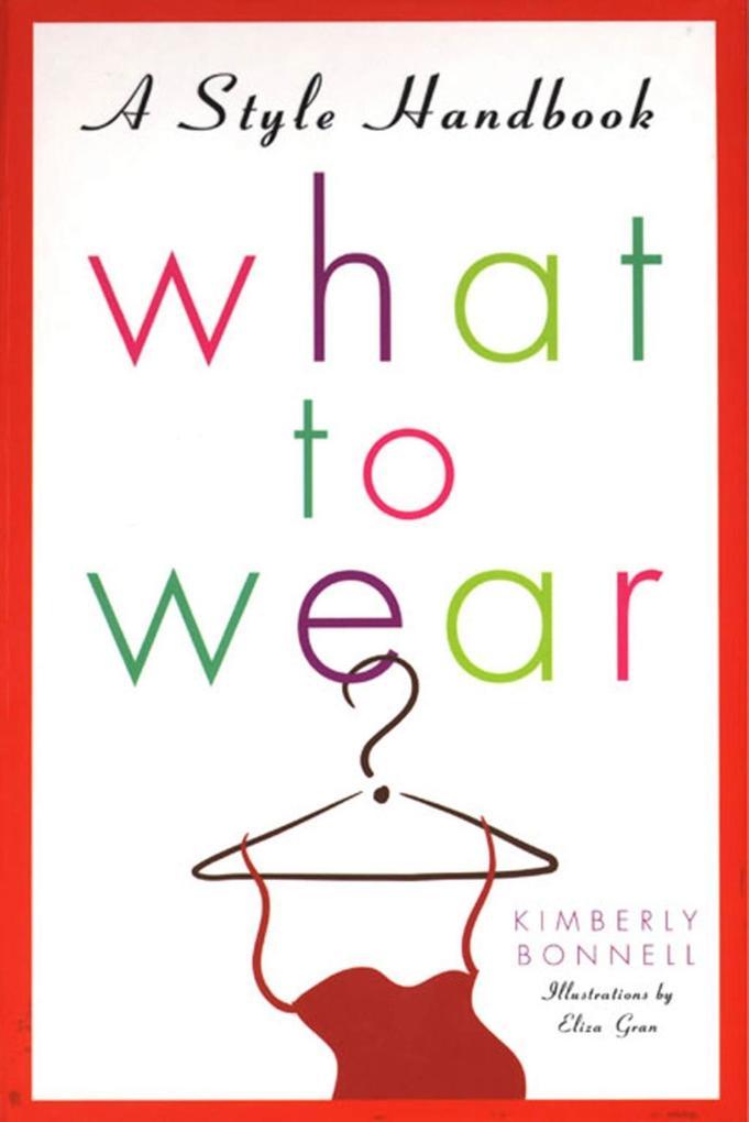 What to Wear als eBook Download von Kimberly Bo...