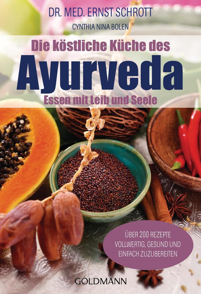 Die köstliche Küche des Ayurveda als Taschenbuch