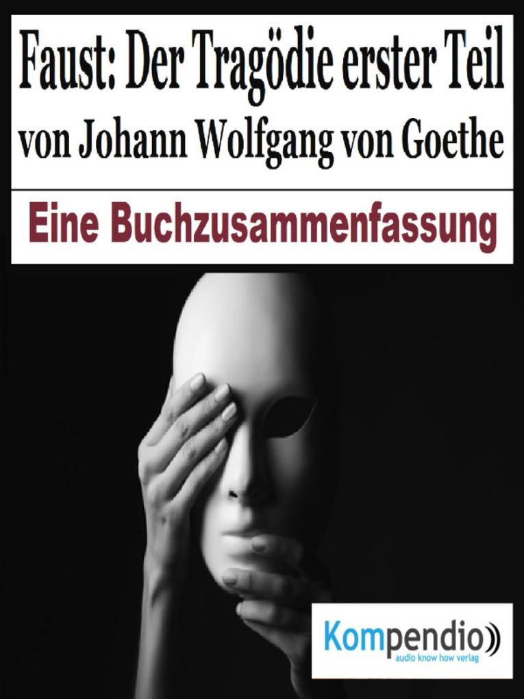 Faust: Der Tragödie erster Teil von Johann Wolfgang von Goethe als eBook epub