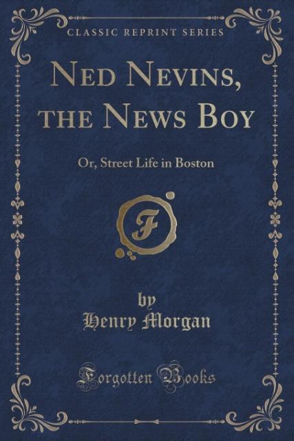 Ned Nevins, the News Boy als Taschenbuch von He...