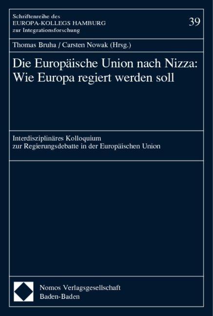 Die Europäische Union nach Nizza: Wie Europa regiert werden soll als Buch