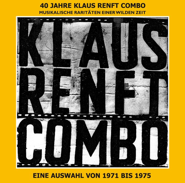40 Jahre Klaus Renft Combo.Musikalische Raritäten