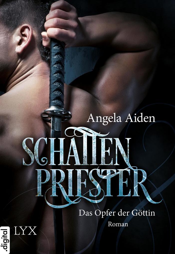 Schattenpriester - Das Opfer der Göttin als eBook