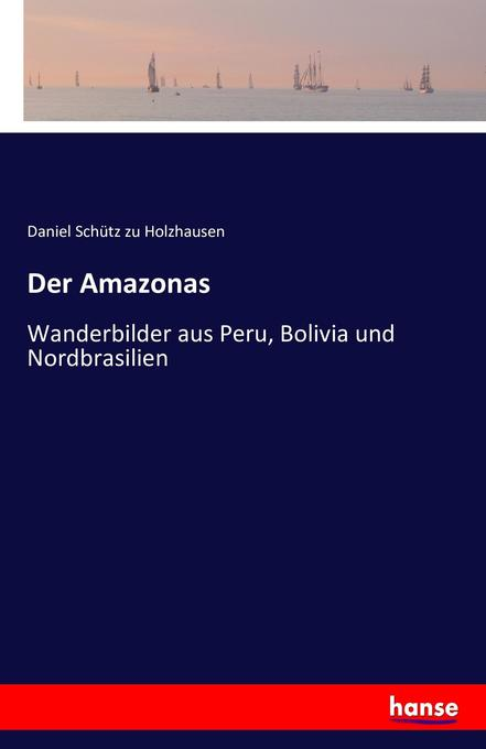 Der Amazonas als Buch von Daniel Schütz zu Holz...