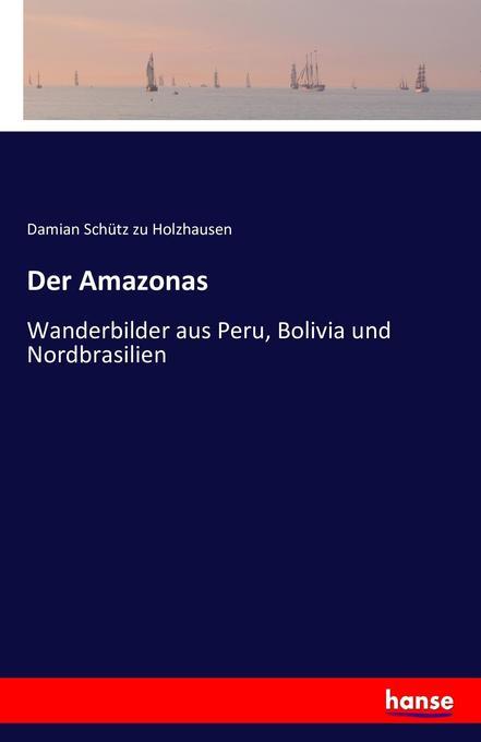 Der Amazonas als Buch von Damian Schütz zu Holz...