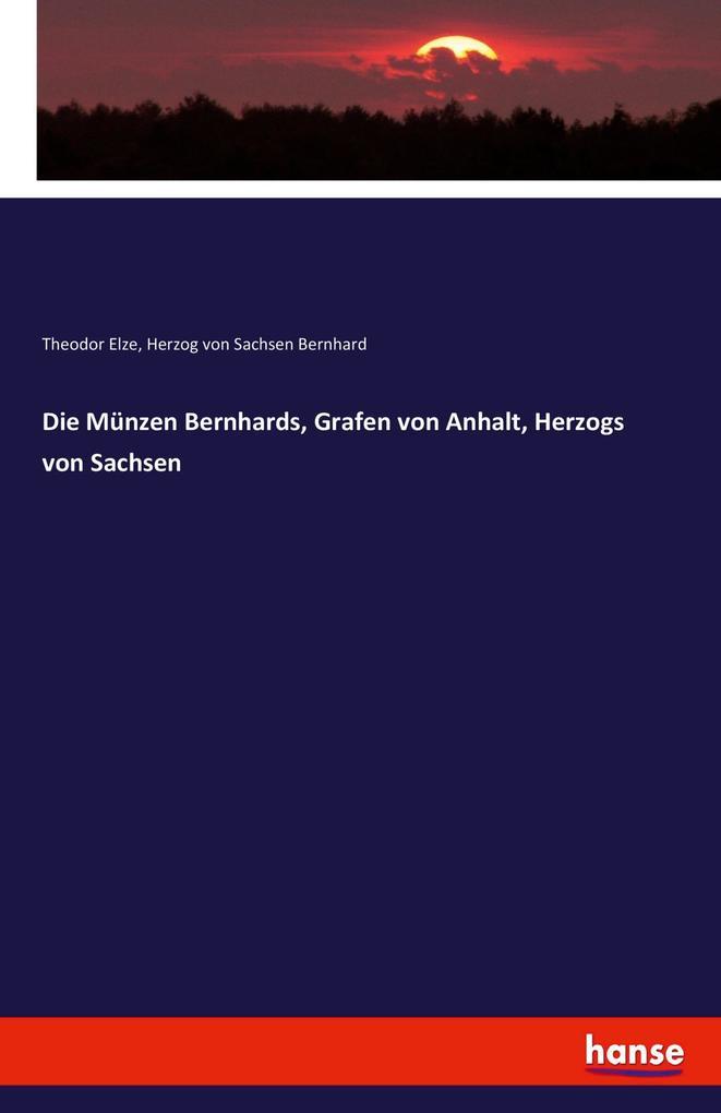Die Münzen Bernhards, Grafen von Anhalt, Herzog...