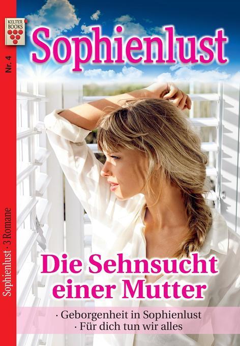 Sophienlust Nr. 4: Die Sehnsucht einer Mutter /...