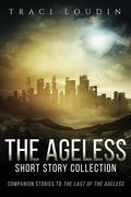 The Ageless Short Story Collection (The Ageless Post-Apocalypse Series)