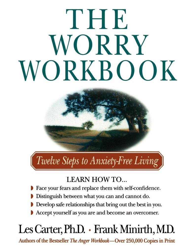 The Worry Workbook: Twelve Steps to Anxiety-Free Living als Taschenbuch