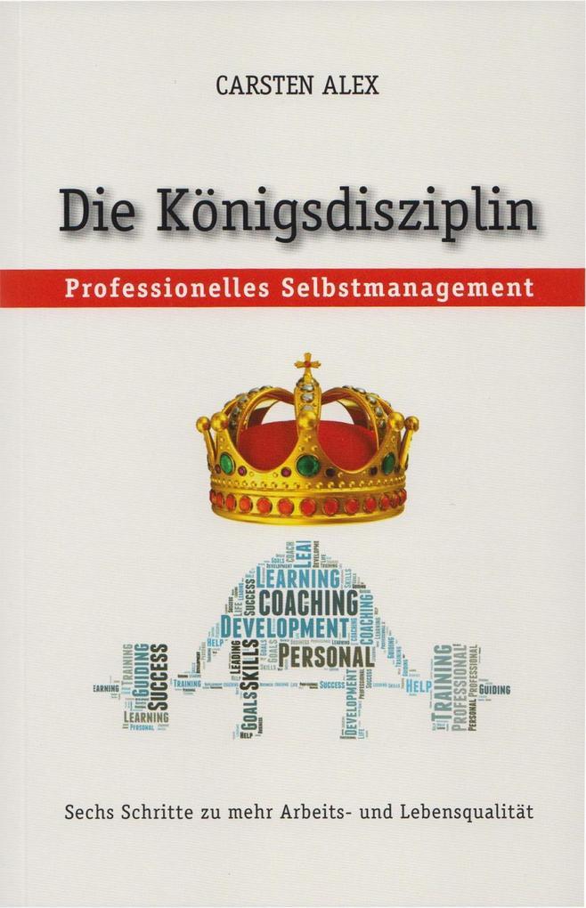 """Die Königsdisziplin """"Professionelles Selbstmanagement"""" als eBook"""
