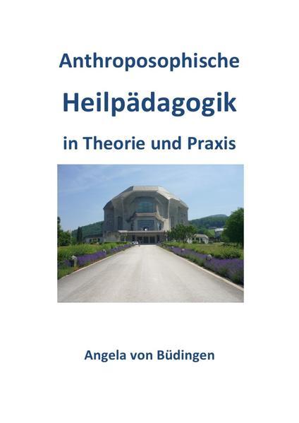Anthroposophische Heilpädagogik in Theorie und Praxis als Buch (kartoniert)