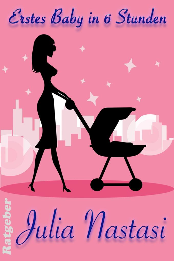 Erstes Baby in sechs Stunden als eBook