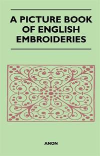 Picture Book of English Embroideries als eBook ...