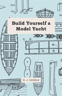 Build Yourself a Model Yacht als eBook Download...