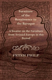 Furniture of the Renaissance to the Baroque - A...