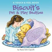 Biscuit's Pet & Play Bedtime: A Touch & Feel Book