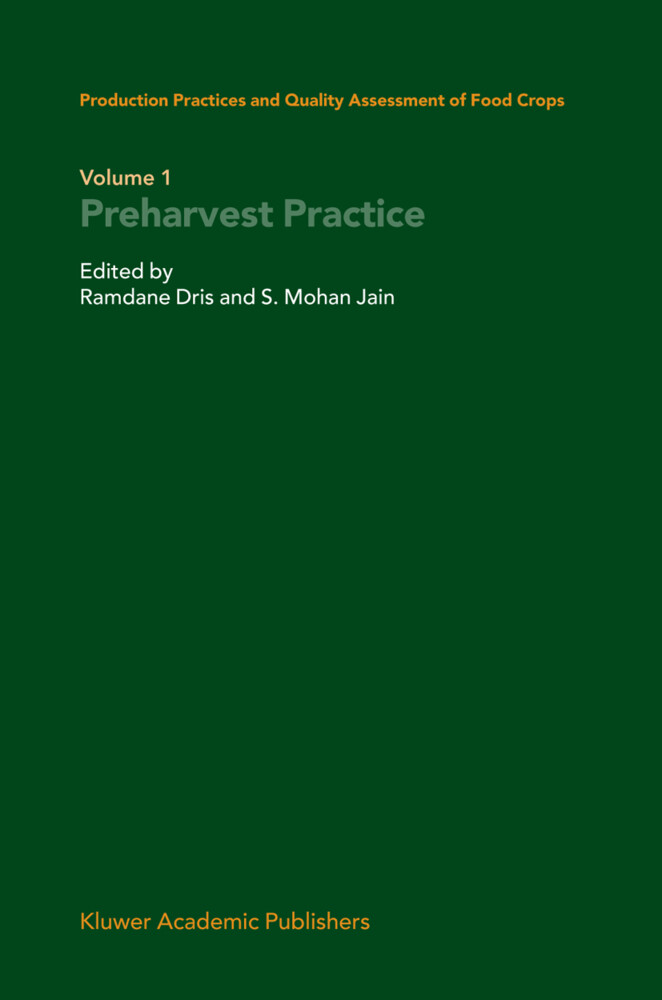 Production Practices and Quality Assessment of Food Crops: Volume 1 Preharvest Practice als Buch