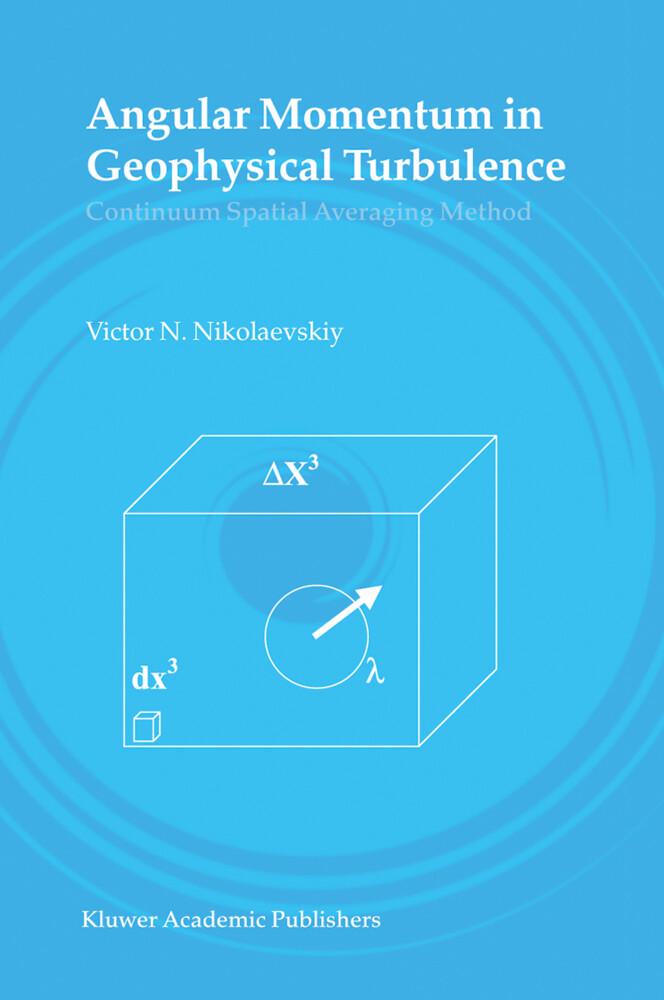 Angular Momentum in Geophysical Turbulence: Continuum Spatial Averaging Method als Buch