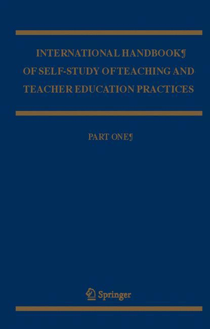 International Handbook of Self-Study of Teaching and Teacher Education Practices als Buch