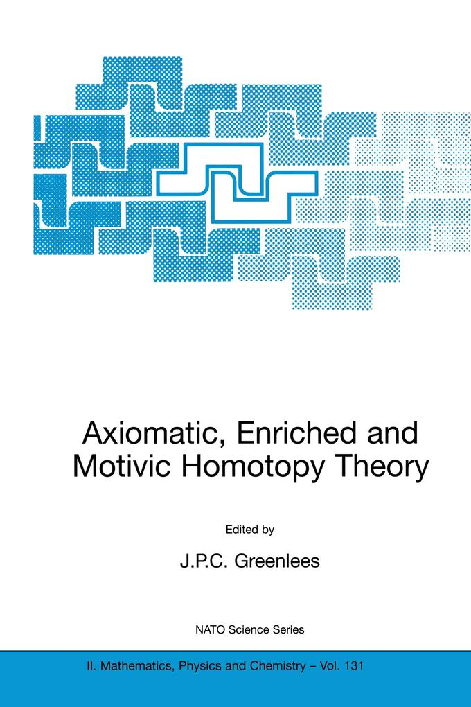 Axiomatic, Enriched and Motivic Homotopy Theory als Buch