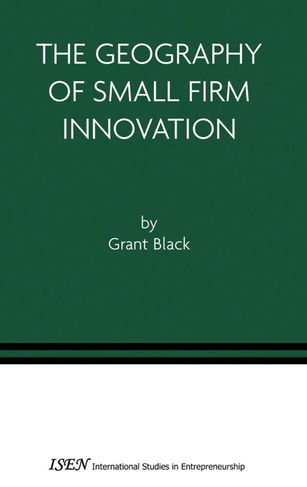 The Geography of Small Firm Innovation als Buch...