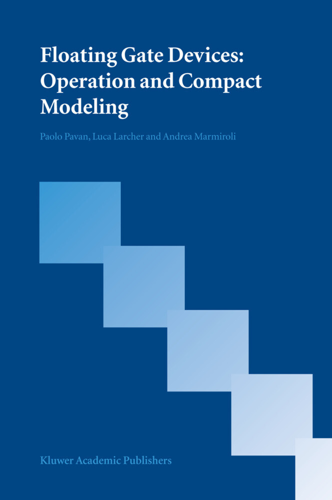 Floating Gate Devices: Operation and Compact Modeling als Buch