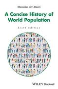 A Concise History of World Population, 6th Edition